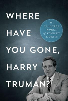 Where Have You Gone, Harry Truman?